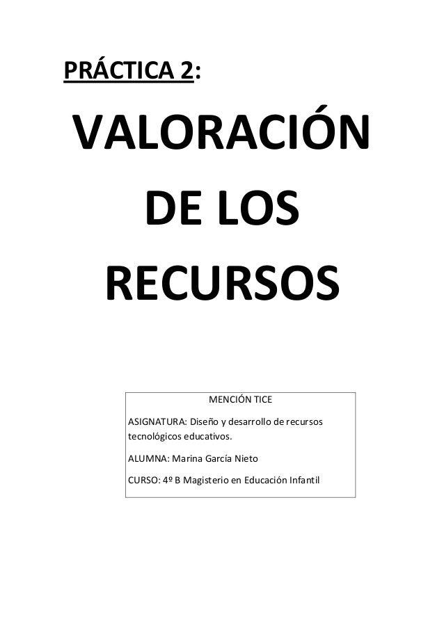 PRÁCTICA 2:  VALORACIÓN DE LOS RECURSOS MENCIÓN TICE ASIGNATURA: Diseño y desarrollo de recursos tecnológicos educativos. ...
