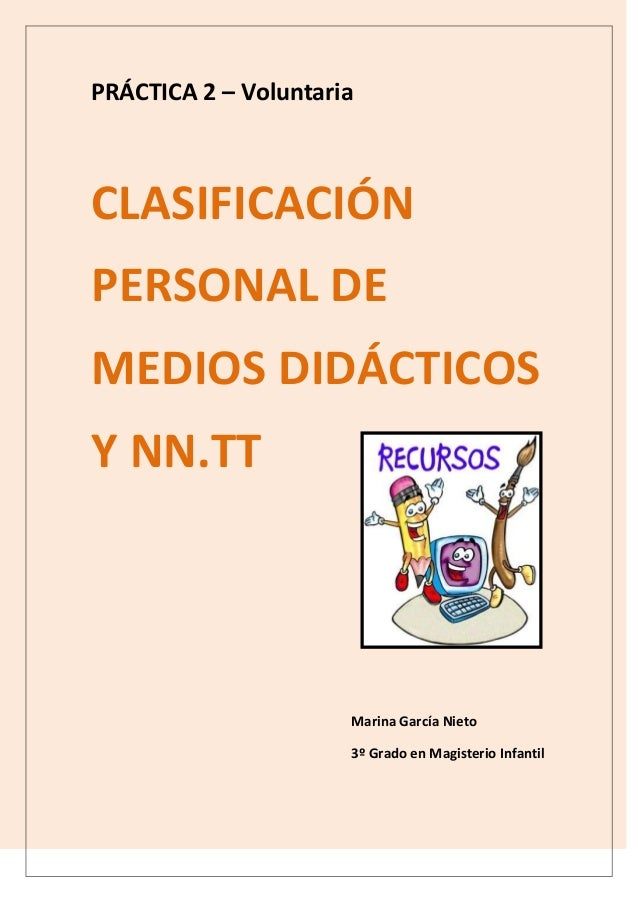 PRÁCTICA 2 – VoluntariaCLASIFICACIÓNPERSONAL DEMEDIOS DIDÁCTICOSY NN.TT                      Marina García Nieto          ...
