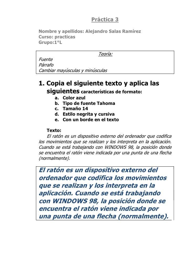 Práctica 3<br />Nombre y apellidos: Alejandro Salas Ramírez<br />Curso: practicas<br />Grupo:1°L<br />Teoría:<br />Fuente<...