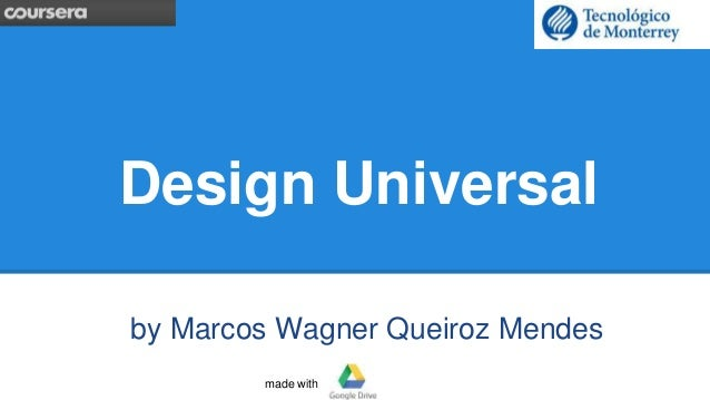 Design Universal  by Marcos Wagner Queiroz Mendes  made with