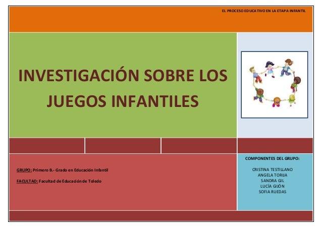 EL PROCESO EDUCATIVO EN LA ETAPA INFANTILEL PROCESO EDUCATIVO EN LA ETAPA INFANTILINVESTIGACIÓN SOBRE LOSJUEGOS INFANTILES...
