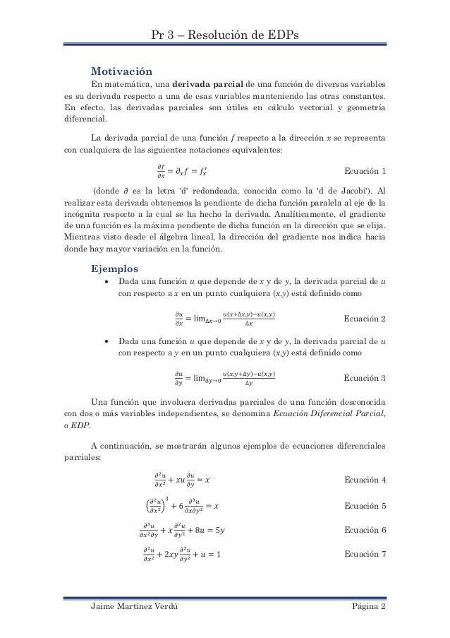 Pr 3 – Resolución de EDPs      Motivación       En matemática, una derivada parcial de una función de diversas variableses...