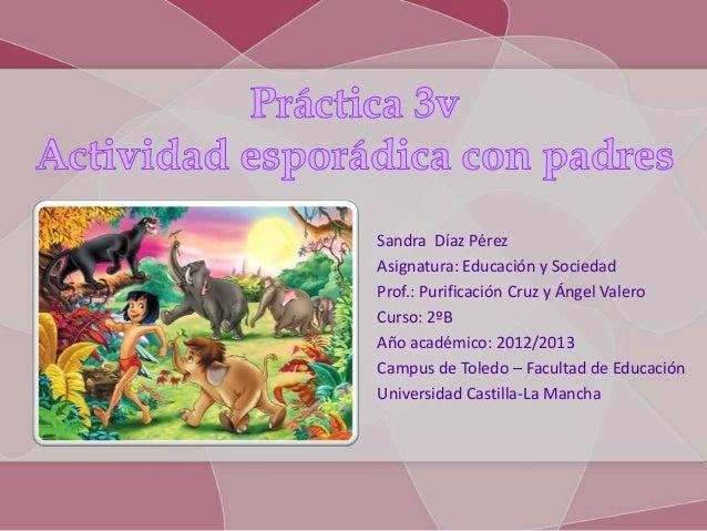 Sandra Díaz PérezAsignatura: Educación y SociedadProf.: Purificación Cruz y Ángel ValeroCurso: 2ºBAño académico: 2012/2013...