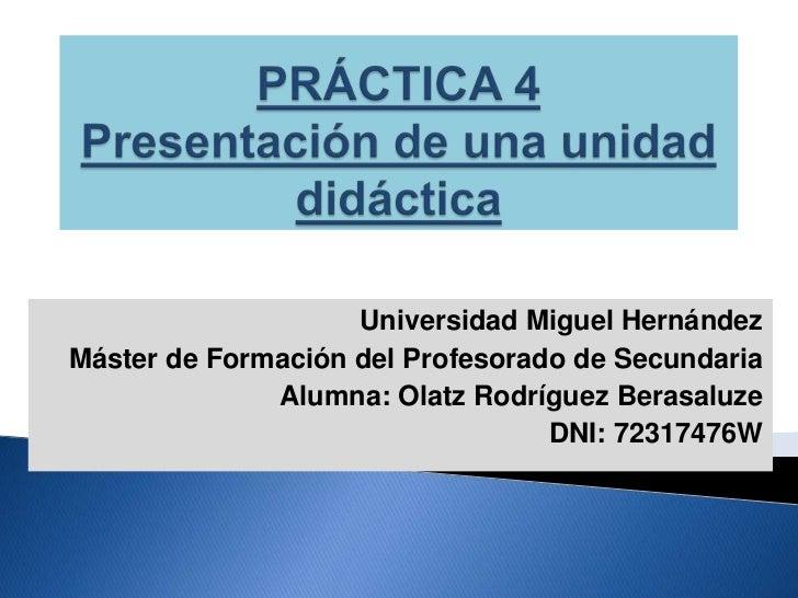 Universidad Miguel HernándezMáster de Formación del Profesorado de Secundaria              Alumna: Olatz Rodríguez Berasal...