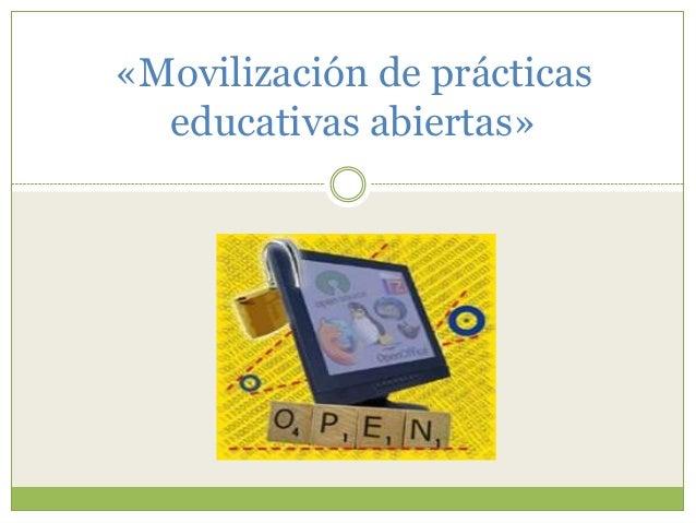 «Movilización de prácticas educativas abiertas»