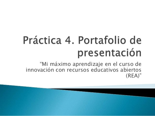 """""""Mi máximo aprendizaje en el curso de innovación con recursos educativos abiertos (REA)"""""""