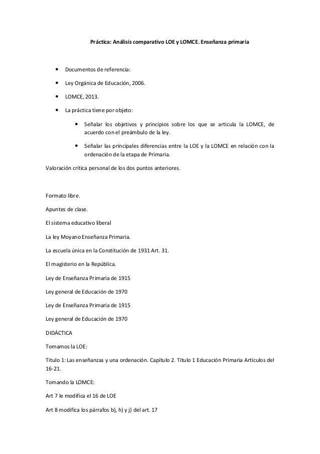 Práctica: Análisis comparativo LOE y LOMCE. Enseñanza primaria  Documentos de referencia:  Ley Orgánica de Educación, 20...