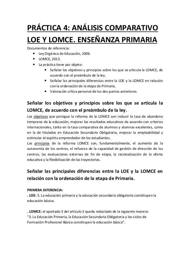 PRÁCTICA 4: ANÁLISIS COMPARATIVO LOE Y LOMCE. ENSEÑANZA PRIMARIA Documentos de referencia:  Ley Orgánica de Educación, 20...