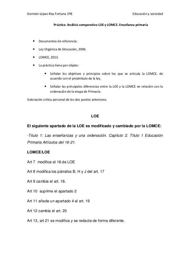 Germán López-Rey Fortuna 2ºB Educación y sociedad Práctica: Análisis comparativo LOE y LOMCE. Enseñanza primaria  Documen...