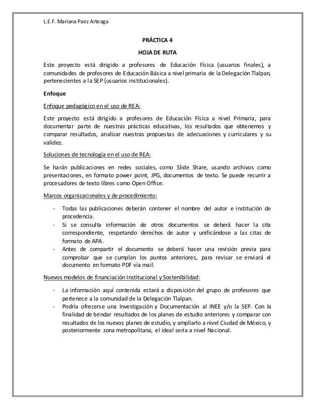 L.E.F. Mariana Paez Arteaga PRÁCTICA 4 HOJA DE RUTA Este proyecto está dirigido a profesores de Educación Física (usuarios...