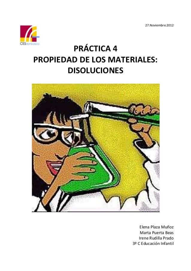 27.Noviembre.2012        PRÁCTICA 4PROPIEDAD DE LOS MATERIALES:       DISOLUCIONES                           Elena Plaza M...