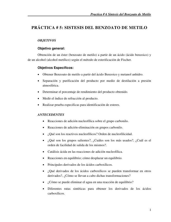 Practica # 6 Síntesis del Benzoato de Metilo  PRÁCTICA # 5: SISTESIS DEL BENZOATO DE METILO       OBJETIVOS       Objetivo...