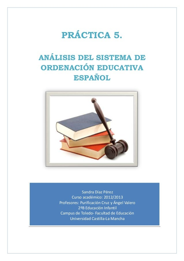 PRÁCTICA 5.ANÁLISIS DEL SISTEMA DEORDENACIÓN EDUCATIVA        ESPAÑOL                 Sandra Díaz Pérez           Curso ac...