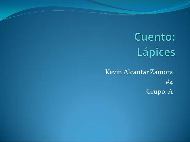 Kevin Alcantar Zamora                   #4             Grupo: A