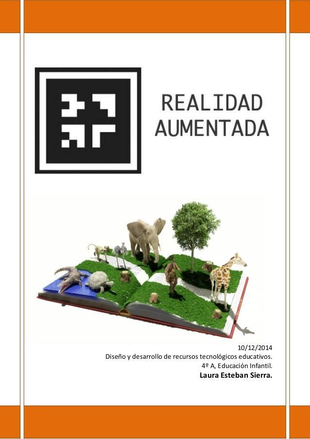 10/12/2014 Diseño y desarrollo de recursos tecnológicos educativos. 4º A, Educación Infantil. Laura Esteban Sierra.