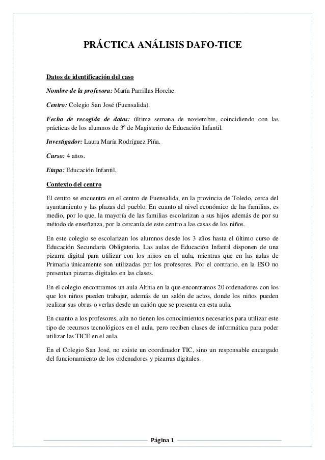 PRÁCTICA ANÁLISIS DAFO-TICE Datos de identificación del caso Nombre de la profesora: María Parrillas Horche. Centro: Coleg...