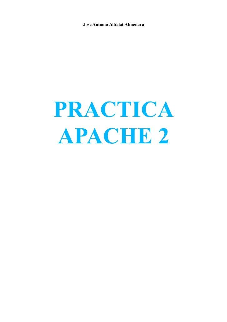 Jose Antonio Albalat AlmenaraPRACTICAAPACHE 2