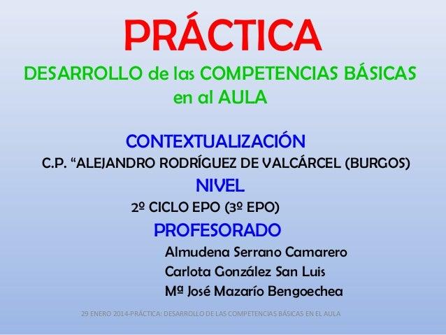 """PRÁCTICA DESARROLLO de las COMPETENCIAS BÁSICAS en al AULA CONTEXTUALIZACIÓN C.P. """"ALEJANDRO RODRÍGUEZ DE VALCÁRCEL (BURGO..."""