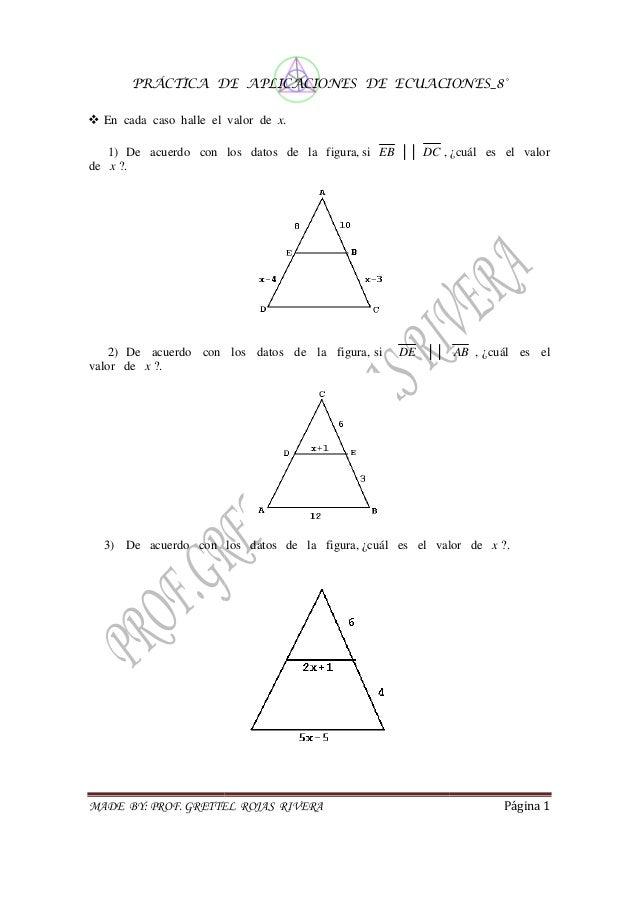 PRÁCTICA DE MADE BY: PROF. GRETTEL ROJAS RIVERA En cada caso halle el valor de 1) De acuerdo con los datos de la figura de...