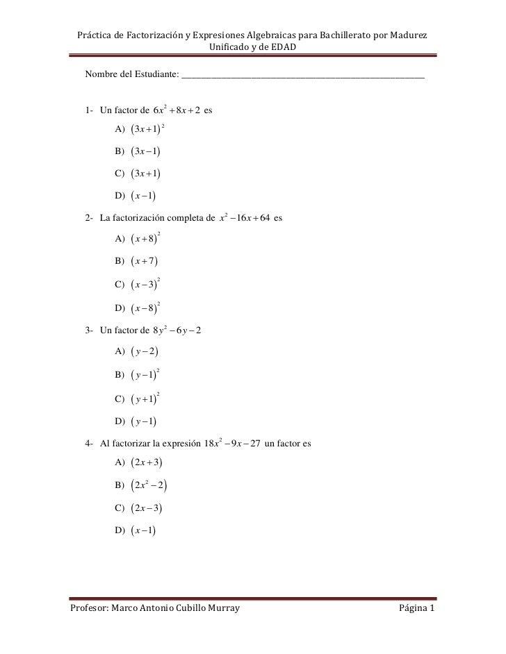 Práctica de Factorización y Expresiones Algebraicas para Bachillerato por Madurez                                Unificado...