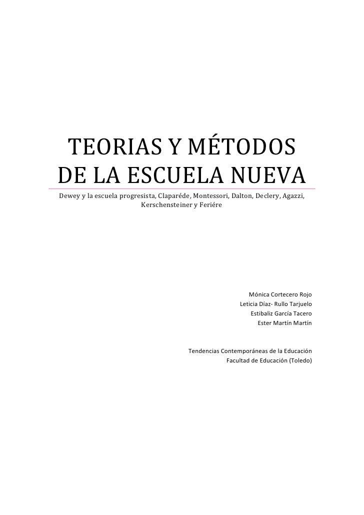TEORIAS Y MÉTODOSDE LA ESCUELA NUEVADewey y la escuela progresista, Claparéde, Montessori, Dalton, Declery, Agazzi,       ...