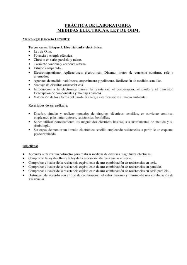 PRÁCTICA DE LABORATORIO: MEDIDAS ELÉCTRICAS. LEY DE OHM. Marco legal (Decreto 112/2007): Tercer curso: Bloque 5. Electrici...