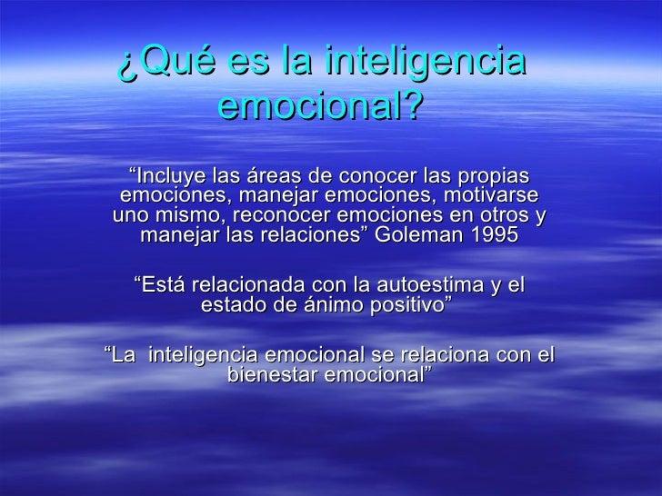 """¿Qué es la inteligencia emocional? """" Incluye las áreas de conocer las propias emociones, manejar emociones, motivarse uno ..."""