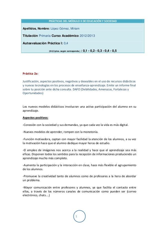 1PRÁCTICAS DEL MÓDULO II DE EDUCACIÓN Y SOCIEDADApellidos, Nombre: López Gómez, MíriamTitulación Primaria Curso Académico ...