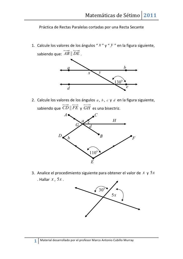 Matemáticas de Sétimo 2011      Práctica de Rectas Paralelas cortadas por una Recta Secante1. Calcule los valores de los á...