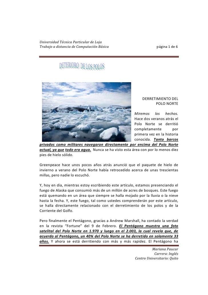 95250733425<br />DERRETIMIENTO DEL POLO NORTE<br />Miremos los hechos. Hace dos veranos atrás el Polo Norte se derritió co...