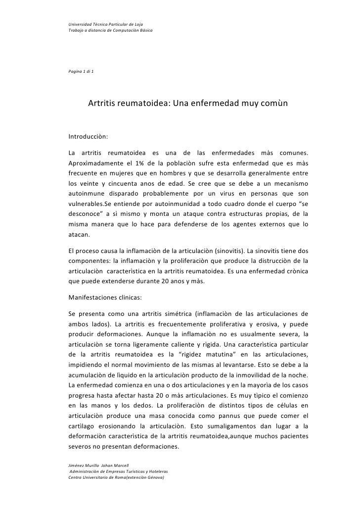 Pagina  PAGE 1 di 1<br />             Artritis reumatoidea: Una enfermedad muy comùn<br />Introducciòn:<br />La artritis r...