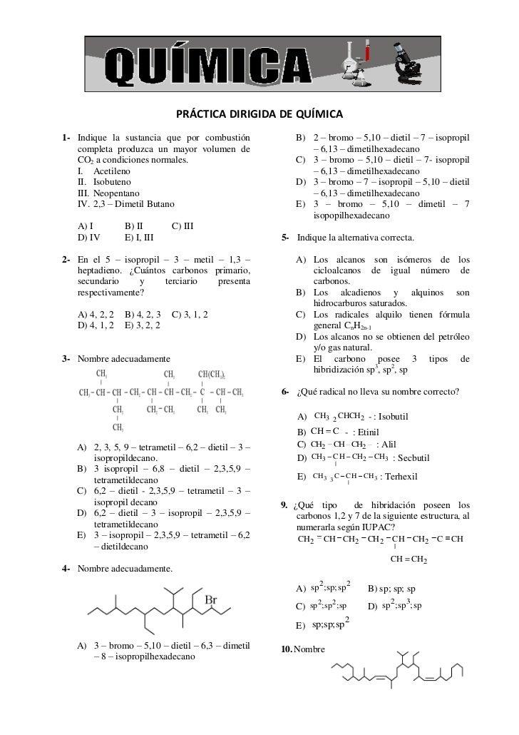 PRÁCTICA DIRIGIDA DE QUÍMICA1- Indique la sustancia que por combustión               B) 2 – bromo – 5,10 – dietil – 7 – is...