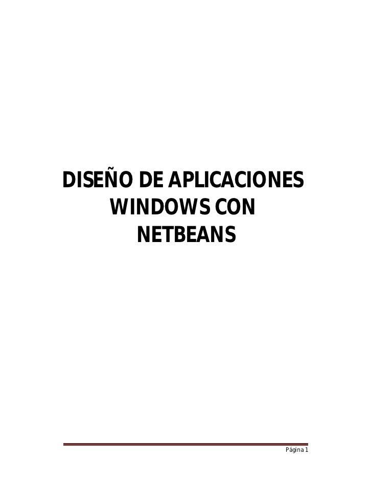 DISEÑO DE APLICACIONES    WINDOWS CON       NETBEANS                    Página 1