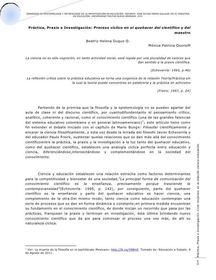 Práctica, Praxis e Investigación: Proceso cíclico en el quehacer del científico y del maestro<br />                       ...