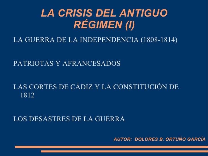 LA CRISIS DEL ANTIGUO RÉGIMEN (I) <ul><li>LA GUERRA DE LA INDEPENDENCIA (1808-1814)