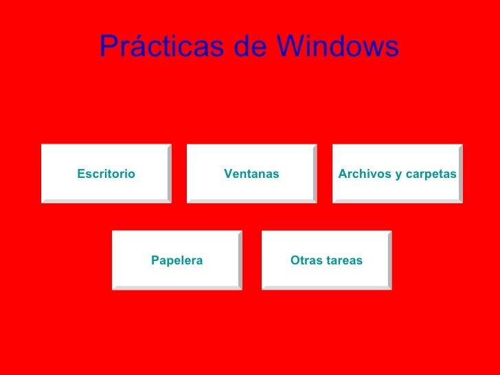 Prácticas de Windows Otras tareas Papelera Archivos y carpetas Ventanas Escritorio Papelera Escritorio