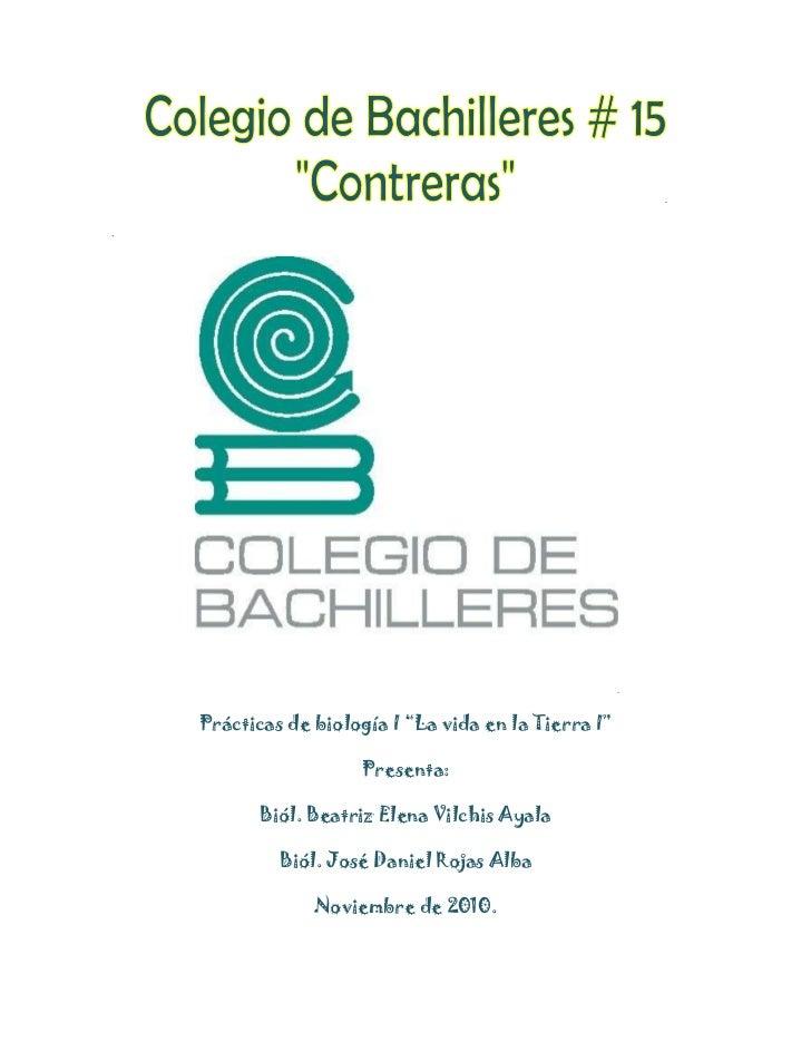"""Prácticas de biología I """"La vida en la Tierra I""""<br />Presenta:<br />Biól. Beatriz Elena Vilchis Ayala<br />Biól. José Dan..."""
