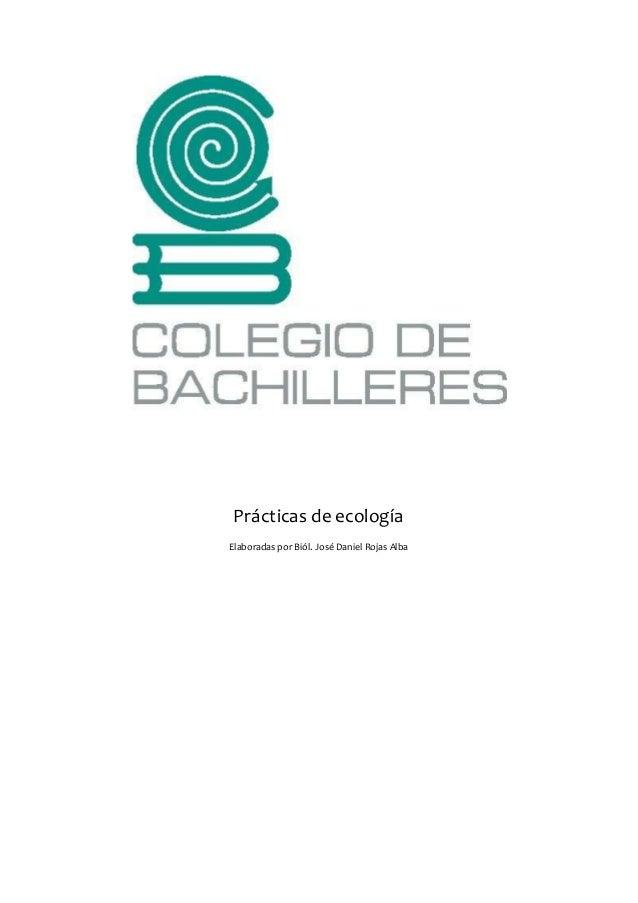 Prácticas de ecología Elaboradas por Biól. José Daniel Rojas Alba