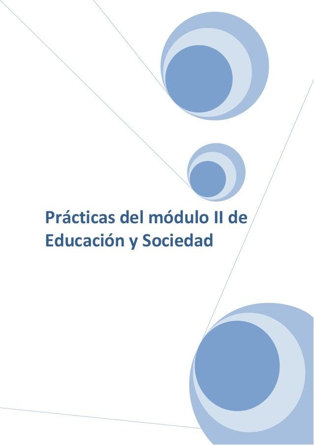 1Prácticas del módulo II deEducación y Sociedad