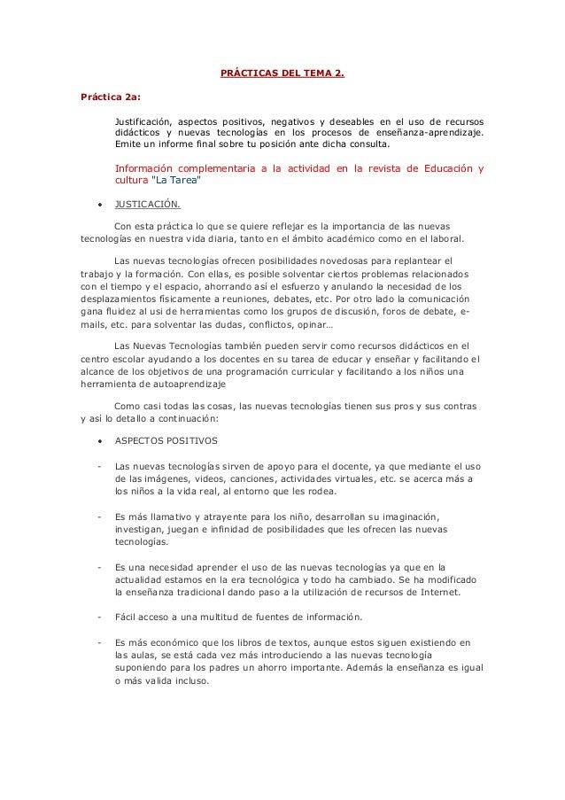 PRÁCTICAS DEL TEMA 2.Práctica 2a:Justificación, aspectos positivos, negativos y deseables en el uso de recursosdidácticos ...