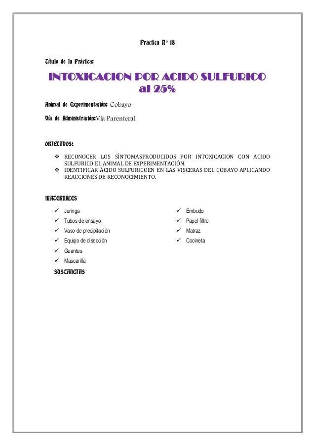 Practica N° 18 Título de la Práctica:  INTOXICACION POR ACIDO SULFURICO al 25% Animal de Experimentación: Cobayo Vía de Ad...