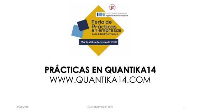 PRÁCTICAS EN QUANTIKA14 WWW.QUANTIKA14.COM 13/02/2018 www.quantika14com 1