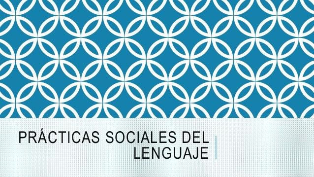 PRÁCTICAS SOCIALES DEL LENGUAJE