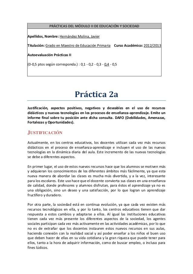 PRÁCTICAS DEL MÓDULO II DE EDUCACIÓN Y SOCIEDADApellidos, Nombre: Hernández Molina, JavierTitulación: Grado en Maestro de ...