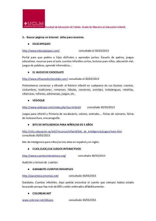 Facultad de Educación de Toledo. Grado de Maestro en Educación Infantil.3.- Buscar páginas en internet útiles para nosotro...