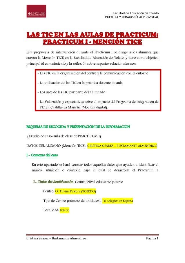 Facultad de Educación de Toledo CULTURA Y PEDAGOGÍA AUDIOVISUAL  LAS TIC EN LAS AULAS DE PRACTICUM: PRACTICUM I - MENCIÓN ...