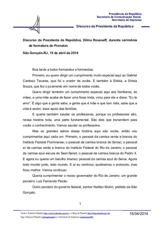Discurso da Presidenta da República Presidência da República Secretaria de Comunicação Social Secretaria de Imprensa 15/04...