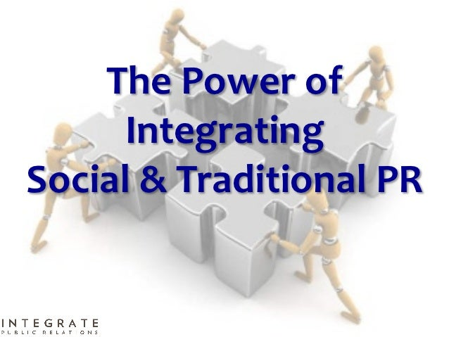 The Power of       Integrating  Social & Traditional PR