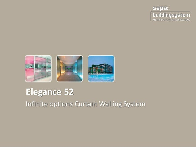 Infinite options Curtain Walling System Elegance 52
