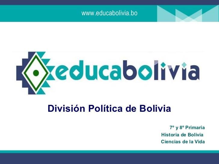www.educabolivia.boDivisión Política de Bolivia                                 7º y 8º Primaria                          ...
